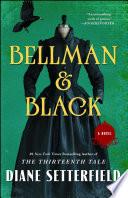 Bellman & Black : bellman grows up a wealthy family man unaware...