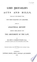 Lord Brougham's Acts and Bills