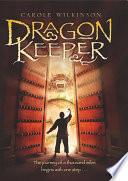 Dragonkeeper by Carole Wilkinson