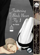 TWITTERING BIRDS NEVER FLY GN VOL 01  Yaoi Manga
