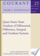 Quasi static State Analysis of Differential  Difference  Integral  and Gradient Systems