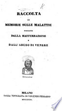 Raccolta di memorie sulle malattie prodotte dalla masturbazione e dall abuso di Venere   Translated from the French