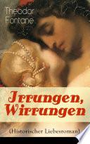 Irrungen  Wirrungen  Historischer Liebesroman    Vollst  ndige Ausgabe