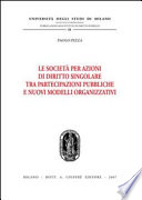 Le societ   per azioni di diritto singolare tra partecipazioni pubbliche e nuovi modelli organizzativi