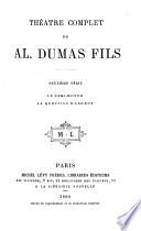 Th  atre Complet de Al  Dumas Fils