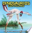 Dinosaurios con plumas (Feathered Dinosaurs)