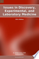 Issues In Discovery Experimental And Laboratory Medicine 2011 Edition