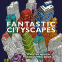 Fantastic Cityscapes : and fantastical cityscapes.in the spirit of...