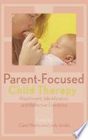 Parent-Focused Child Therapy