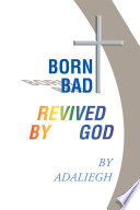 Born Bad Revived by God This Is What My Mother Taught Me