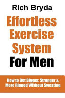 The Effortless Exercise System for Men