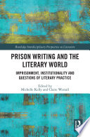 Prison Writing and the Literary World Book PDF
