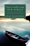 Surrendering Our Stress We All Struggle With How To Let