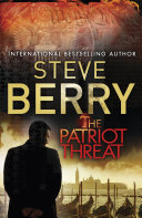 The Patriot Threat : baldacci, from the top-ten new york...