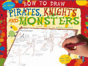 How to Draw Pirates  Knights and Monsters