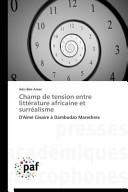 Champ de Tension Entre Litterature Africaine Et Surrealisme
