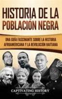 Historia De La Poblaci N Negra