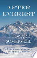 After Everest The Experiences Of A Mountaineer And Medical Missionary