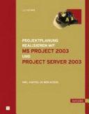 Projektplanungen realisieren mit MS Project 2003 und Project Server 2003