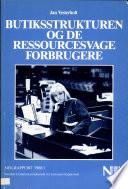 Butiksstrukturen og de ressourcesvage forbrugere