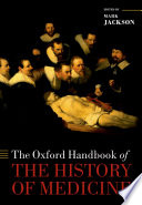 The Oxford Handbook Of The History Of Medicine : medicine celebrates the richness and...