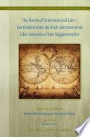 illustration The Roots of International Law / Les fondements du droit international, Liber Amicorum Peter Haggenmacher