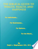 The Biblical Guide to Wealth, Health, and Happiness