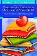 The Individuals with Disabilities Education Act as Amended in 2004