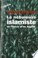 La N  buleuse islamiste en France et en Alg  rie