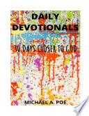 Daily Devotionals 30 Days Closer To God