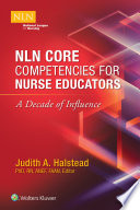 NLN Core Competencies for Nurse Educators  A Decade of Influence