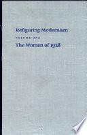 Refiguring Modernism  Volume 1