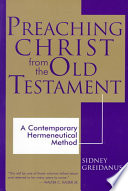 Preaching Christ from the Old Testament Every Sermon And To Preach Regularly