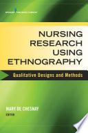Nursing Research Using Ethnography