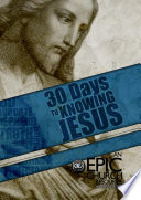 30 Days to Knowing Jesus