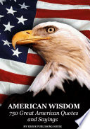 American Wisdom   750 Great American Quotes and Sayings