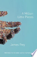 A Million Little Pieces : a story of drug and...