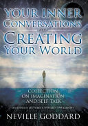 Your Inner Conversations Are Creating Your World  Hardcover