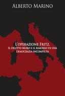 L'operazione Fritz. Il delitto Moro e il rimorso di una democrazia incompiuta
