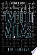 Tattoo Atlas by Tim Floreen