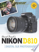 David Busch s Nikon D810 Guide to Digital SLR Photography