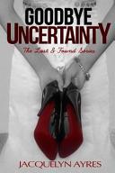 Goodbye Uncertainty