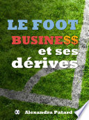 Le football business et ses dérives