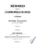 Mémoires présentés à l'Académie Impériale des Sciences de St.-Pétersbourg par divers savans et lus dans ses assemblées