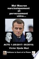 Moi, Macron narcissiquement et perversement vôtre...
