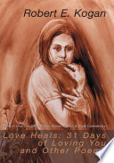 Love Heals  31 Days of Loving You and Other Poems