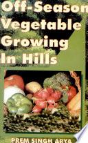 Off Season Vegetable Growing In Hills