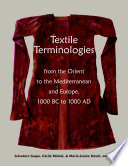 Textile Terminologies from the Orient to the Mediterranean and Europe  1000 BC to 1000 AD
