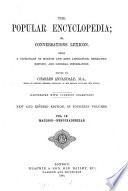 The popular encyclopedia  or   Conversations Lexicon    ed  by A  Whitelaw from the Encyclopedia Americana