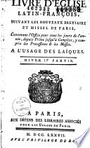 Livre d'Eglise Latin-François, suivant les nouveaux breviaire et missel de Paris. à l'usage des Laïques. Hiver